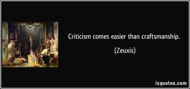criticism-comes-easier-than-craftsmanship-zeuxis-288412
