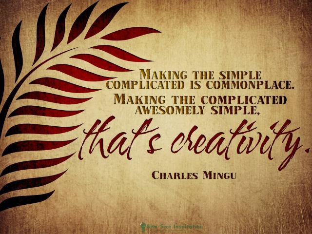 Creative simplicity